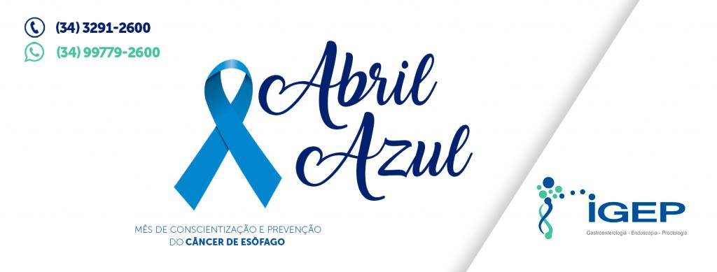 Abril, mês de conscientização do Câncer de Esôfago